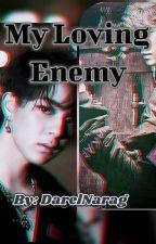 My Loving Enemy by DarelNarag