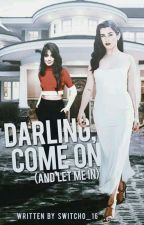 darling, come on (and let me in) by Switcho_16