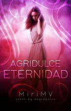 Agridulce eternidad by MiriMV