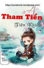 Tham Tiền Tiên Khiếu (Quyển 1) - Hòa Tảo by Yuntanie