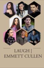 Laugh | Emmett Cullen  by lilyroses95