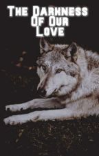 Darkest Of Love  by RavenclawBrains