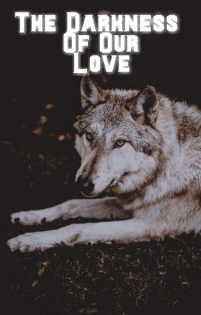Darkest Of Love  by MollyCrea05