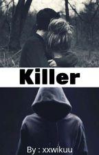 Killer  by xxwikuu