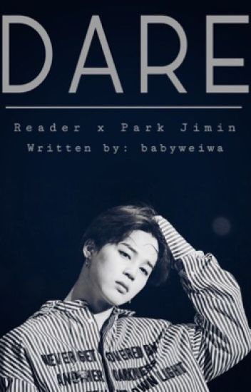 Dare || Park Jimin x Reader (MAJOR EDITING)