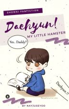 DAEHYUN! My Little Hamster (SHOWKI) ✔ by Naynaykken