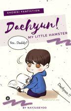 DAEHYUN! My Little Hamster (SHOWKI) by Naynaykken