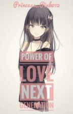 Power of Love: Next Generation by Princess_Pink012