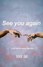 See you again ↠ g.d by eilishxdols
