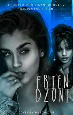 friendzone ➳ camren version by zaynsborderz
