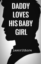 Daddy Loves His Baby Girl by lascrittore