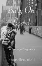 Baby On Board - A Teenage Pregnancy by chandler_niall