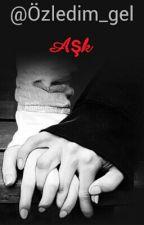 Aşk  by Yusranur13dayan