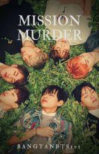•Mission Murder• {BTS Spy AU} by bangtanBTS101