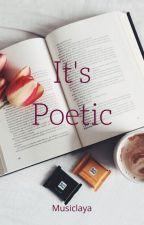 It's poetic by musiclaya