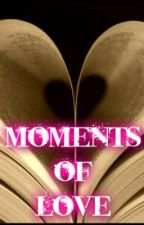 Moments of Love by elusive_conteuse