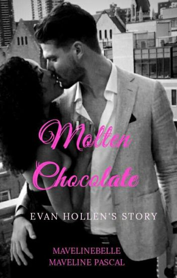 Molten Chocolate (The Hollens Book 2) ✔️