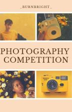 Photography Competition  by _BurnBright_