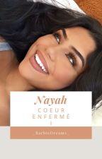 Nayah - Coeur enfermé by _BarbieDreams_