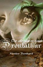 De Draken Van Dronlathur (Voltooid✔️)  by HesterFunhart