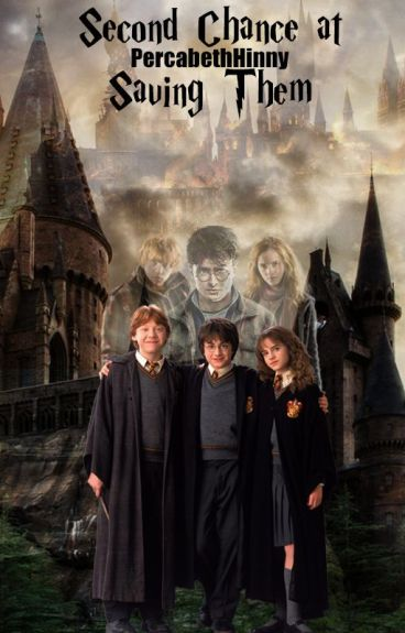 Second Chance at Saving Them {Harry Potter}