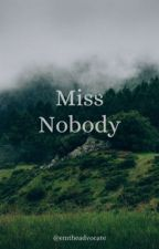 Miss Nobody (on hold) by bmendlerfan