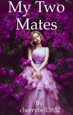 My Two Mates Are My Brothers (#wattys2018) by cherrybell3832