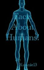 Facts About Humans! by Kunnie13