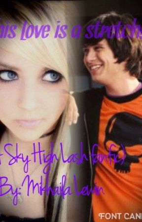 This Love Is A Stretch! (Sky High Lash FanFic Love) by MikhailaLewin