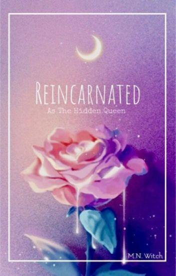 Reincarnated as The Hidden Queen