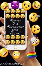 memes que mereceram um print by Adrianette16250