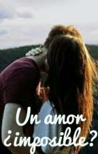 Un amor ¿imposible? by poeta_oscura002