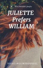 Juliette Prefers William- W.NYLANDER by SleepyMaatta