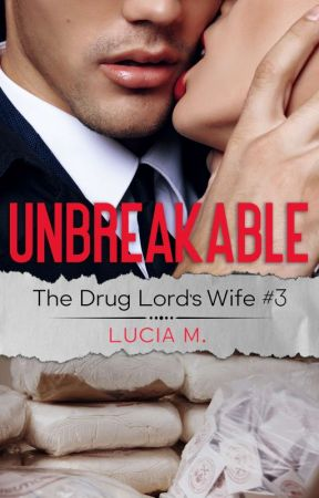 Unbreakable (The Drug Lord's Wife #3) - Stay and Fight - Wattpad