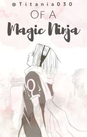 Of a Magic Ninja | Naruto x Harry Potter Crossover AU