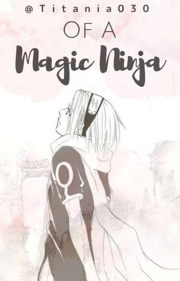 Of a Magic Ninja | Naruto x Harry Potter Crossover AU - nappy mono