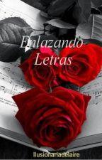Enlazando Letras by ilusionariadelaire