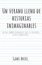 Un verano lleno de historia inimaginables. by GomiArcos