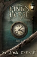 The King's-Horse (Book 1) by AdamDreece