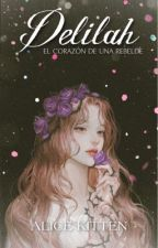 Delilah, el corazón de una rebelde [Completa]  #1erRCAwards by xdanavelvetx