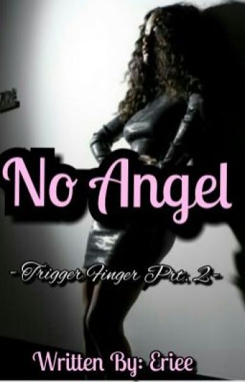 No Angel ♡ (Trigger Finger Prt. 2 )