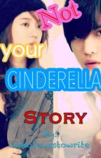 Not Your Cinderella Story (On Going series) by iwholovestowrite
