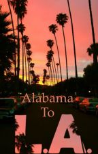Alabama to LA by sarahkat015