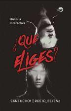 ¿Qué eliges? | Historia interactiva by Santucho1