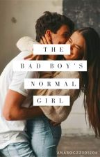 The Badboy's Normal Girl by Anasogzz301204