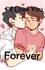 I'll Love You Forever• Reddie fanfic  by xoxo_bethanyy