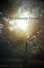 All Of Heavens Horses by Horse_Lover_17