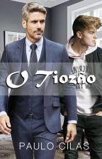 O Tiozão (romance gay) by MarcosDuarte2