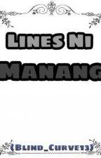 Lines Ni Manang by HoneyGotNoJams