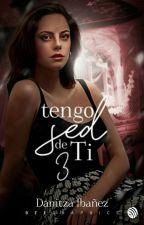 Tengo Sed de Ti - III by DanitzaIbaez